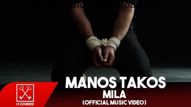 Manos Takos Mila Official Music Video