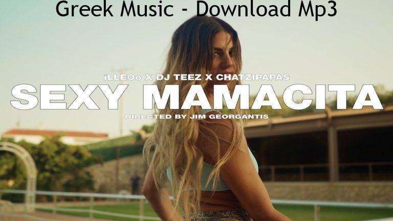 iLLEOo x DJ TEEZ x Chatzipapas MAMACITA Official Music Video